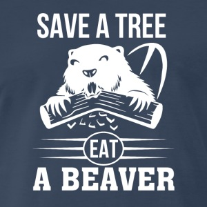 Save A Tree Eat A Beaver Funny Beaver Shirt