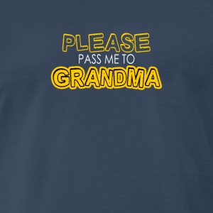 Please pass me to grandma