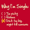 Why I'm single - Dick too big (might kill someone) - Men's Premium T-Shirt