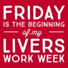 Friday is the beginning of my livers work week - Men's Premium T-Shirt