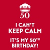I can't keep calm, it's my 50th birthday - Men's Premium T-Shirt
