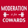 Moderation Is For Cowards Workout Inspiration - Men's Premium T-Shirt