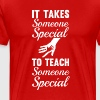 It Takes Someone Special to Teach Someone Special  - Men's Premium T-Shirt