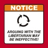 Arguing with the Libertarian may be ineffective! - Men's Premium T-Shirt