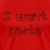 I want pasta Master of None - Men's Premium T-Shirt