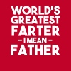 World's Greatest Farter I mean Father funny dad - Men's Premium T-Shirt
