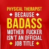 Badass Physical Therapist Professions T Shirt - Men's Premium T-Shirt