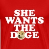 SHE WANTS THE DOGE - Men's Premium T-Shirt