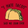 I Hate Tacos - Said No Juan Ever - Men's Premium T-Shirt