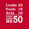 Looks 22 Feels 18 Acts 10 That Makes Me 50 Cute 5 - Men's Premium T-Shirt