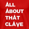 All About That Clave - Men's Premium T-Shirt