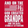 And On The 8th Day God Created Grandpa And The Dev - Men's Premium T-Shirt