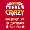 I have a crazy daughter in law and I'm not afraid - Men's Premium T-Shirt
