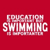 Education is important but Swimming is importanter - Men's Premium T-Shirt