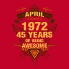 April 1972 45 Years of Being Awesome - Men's Premium T-Shirt