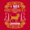 First Thing I See Every Morning Is Chihuahua Shirt - Men's Premium T-Shirt