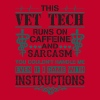 This Vet Tech Runs On Caffeine And Sarcasm T Shirt - Men's Premium T-Shirt