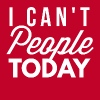 I can't people today - Men's Premium T-Shirt