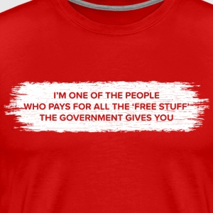 Free stuff payer (taxpayer) - Men's Premium T-Shirt