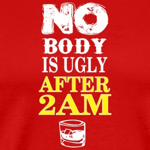 No Body Is Ugly After 2am - Men's Premium T-Shirt