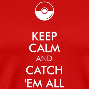 CATCH - KEEP CALM AND CATCH EM ALL - Men's Premium T-Shirt