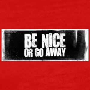 Be Nice Or Go Away - Men's Premium T-Shirt