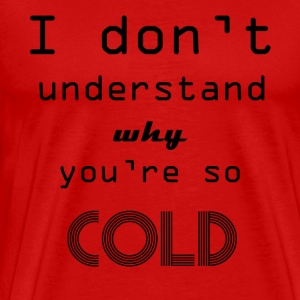 cold lyrics - Men's Premium T-Shirt