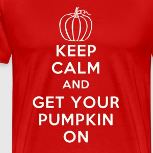 Keep Calm and Get Your Pumpkin - Men's Premium T-Shirt