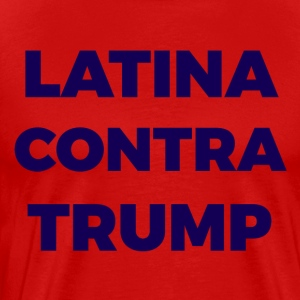 Latina Contra Trump - Men's Premium T-Shirt