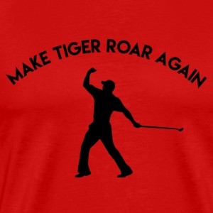 Make Tiger Roar Again - Men's Premium T-Shirt