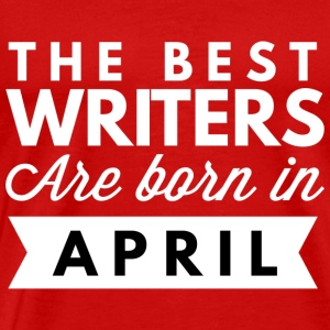 The best Writers are born in April - Men's Premium T-Shirt