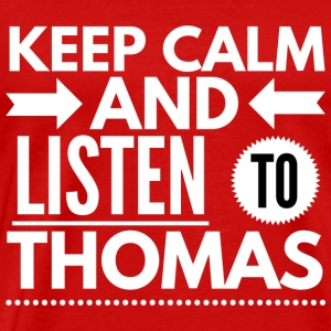 Keep Calm and listen to Thomas - Men's Premium T-Shirt