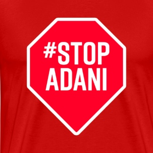 Stop Adani - End Coal Mining in Australia - Men's Premium T-Shirt