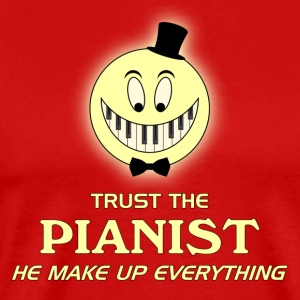 Trust the pianist - Men's Premium T-Shirt