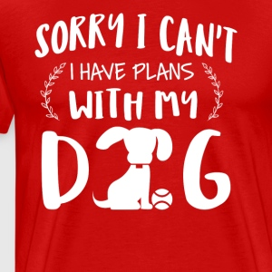 Sorry plans with my Dog shirt - Men's Premium T-Shirt