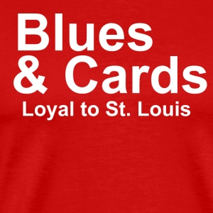LOYAL TO ST. LOUIS THAT'S THE BEST WAY TO BE A FAN - Men's Premium T-Shirt