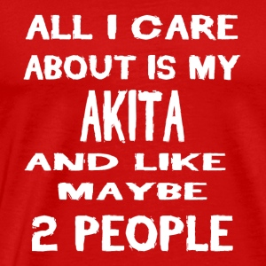 Dog i care about is my AKITA - Men's Premium T-Shirt