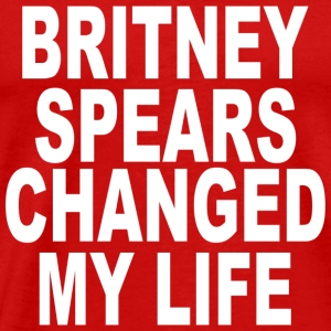 Britney Spears Changed My Life Pop Music Funny Ido - Men's Premium T-Shirt