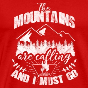 the mountains are calling - Gift for hiker - Men's Premium T-Shirt