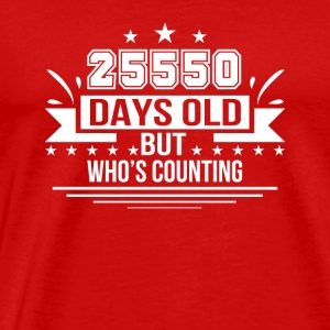 25550 Day Old Who Counting 70th Birthday