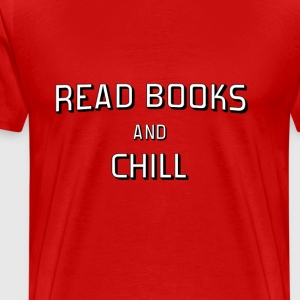 Read Books and Chill - Men's Premium T-Shirt
