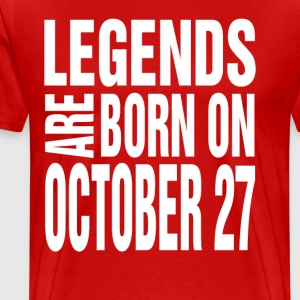 Legends are born on October 27 - Men's Premium T-Shirt