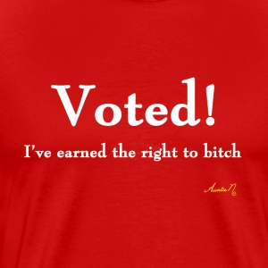 0016w Voted! Earned the right to Bitch - Men's Premium T-Shirt