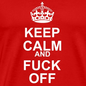 Keep Calm And Fuck Off 2 - Men's Premium T-Shirt