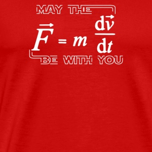 May The Force Be With You - Men's Premium T-Shirt