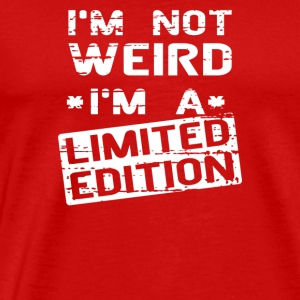I m Not Weird I m Limited Edition - Men's Premium T-Shirt