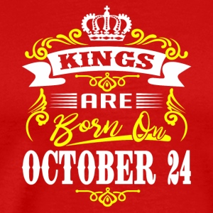 Kings are born on October 24 - Men's Premium T-Shirt