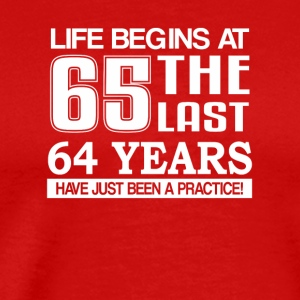 Begin 65th Birthday Last 64 Year Practice - Men's Premium T-Shirt