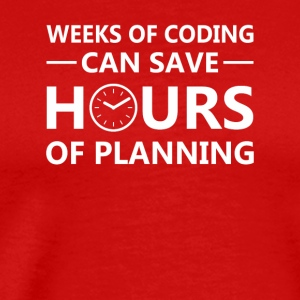 Programmer Weeks Coding Save Hours Planning - Men's Premium T-Shirt