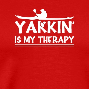 Yakkin Is My Therapy Funny Kayaking Shirt - Men's Premium T-Shirt